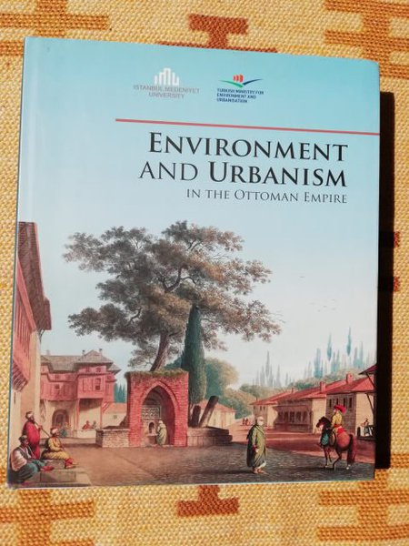 Environment And Urbanism In The Ottoman Empire