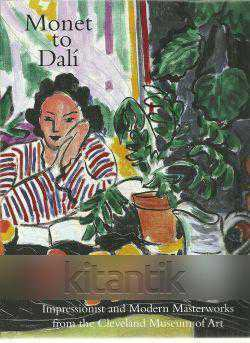 Monet To Dalı İmpressionist And Modern Masterworks From The Clevland Museum Of Art (ciltli)