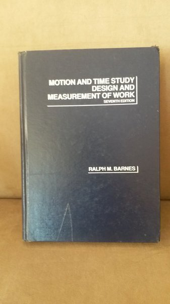 Motion And Time Study Design And Measurement Of Work