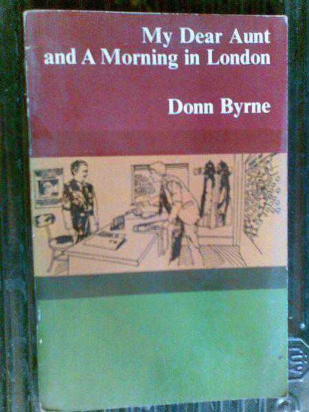 My Dear Aunt And A Mornıng In London-donn Byrne