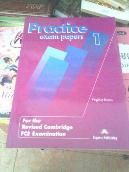 Practice Exam Papers 1 For The Revised Cambridge Fce Examination