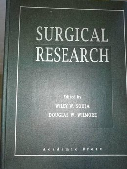 Surgical Research - Wiley W. Souba, Douglas W. Wilmore
