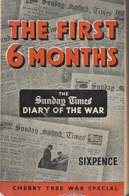 The Fırst 6 Monts - The Sunday Tımes Dıary Of The War