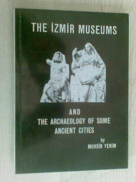 The İzmir Museums And The Archaeology Of Some An